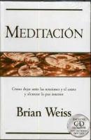 """Meditación - Cómo dejar atrás las tensiones y el estrés y alcanzar la paz interior (Originalmente en inglés, """"Meditation: Achieving Inner Peace and Tranquility In Your Life"""", de Brian Weiss)"""