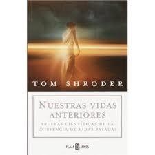 Nuestras vidas anteriores (Tom Shroder)